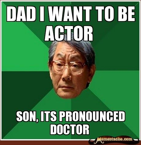 High Expectations Asian Father meme funny - http://whyareyoustupid.com/high-expectations-asian-father-meme-funny-2/?utm_source=snapsocial