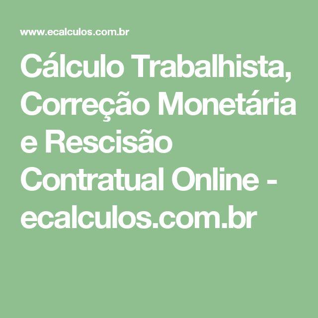 Cálculo Trabalhista, Correção Monetária e Rescisão Contratual Online - ecalculos.com.br