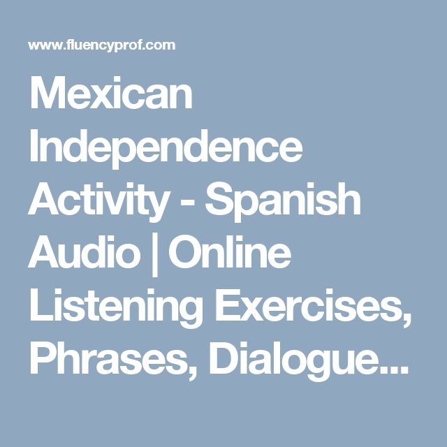 Mexican Independence Activity - Spanish Audio | Online Listening Exercises, Phrases, Dialogues, Myths and Legends| Web 2.0 Tools | Spanish Lessons