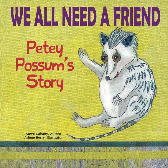 We All Need a Friend: Petey Possum's Story