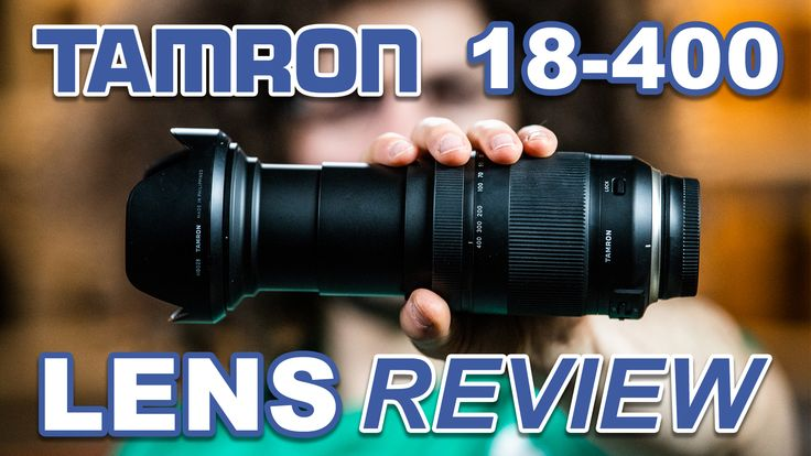 One Lens To Rule Them All Tamron 18 400 Review Tamron Lens Photography Gear