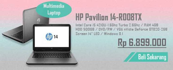 HP Pavilion 14-r008tx, Pesan Sekarang Disini -> http://ow.ly/GR0zU