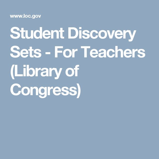 Student Discovery Sets - For Teachers (Library of Congress)