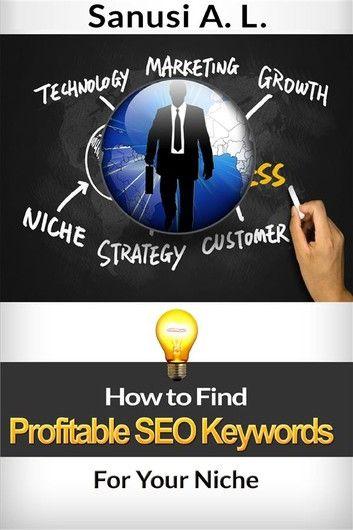 So finden Sie profitable SEO-Keywords für Ihre Nische eBook von Sanusi A. L