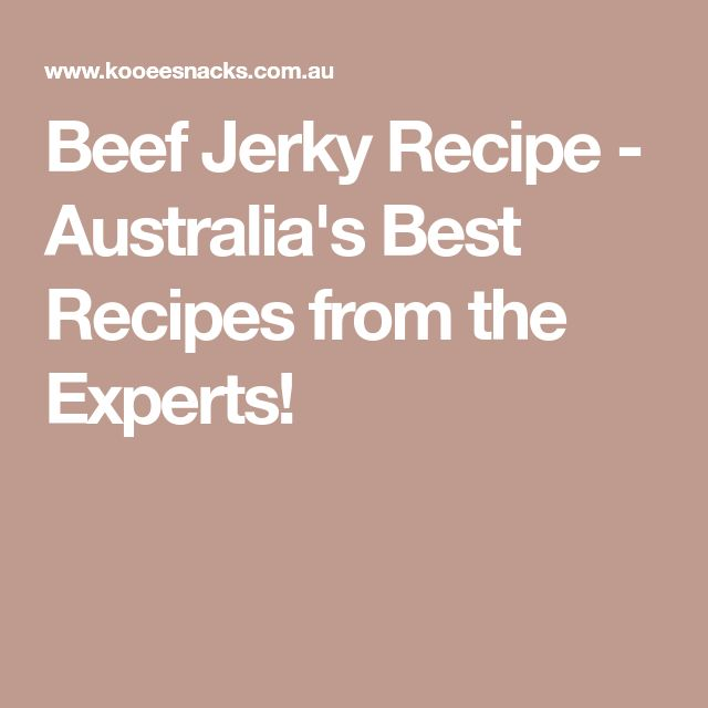 Beef Jerky Recipe - Australia's Best Recipes from the Experts!