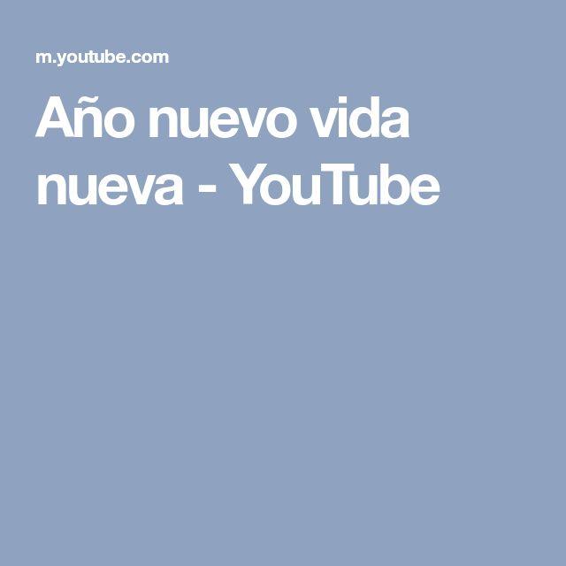 Año nuevo vida nueva - YouTube