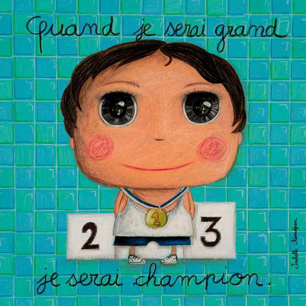 "Tableau ""Quand je serai grand, je serai champion"" Isabelle Kessedjian"