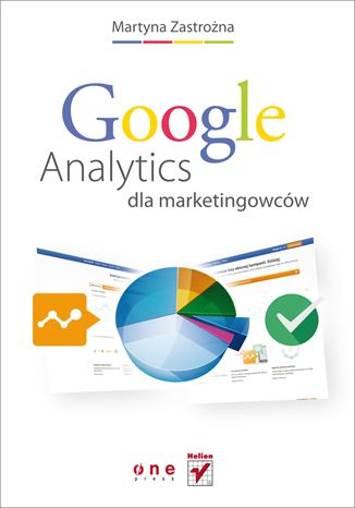"""Google Analytics dla marketingowców""   #helion #onepress #ksiazka #googleanalytics #google #marketing"