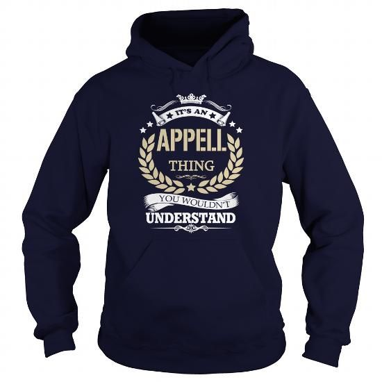 Its an  APPELL Thing #name #tshirts #APPELL #gift #ideas #Popular #Everything #Videos #Shop #Animals #pets #Architecture #Art #Cars #motorcycles #Celebrities #DIY #crafts #Design #Education #Entertainment #Food #drink #Gardening #Geek #Hair #beauty #Health #fitness #History #Holidays #events #Home decor #Humor #Illustrations #posters #Kids #parenting #Men #Outdoors #Photography #Products #Quotes #Science #nature #Sports #Tattoos #Technology #Travel #Weddings #Women