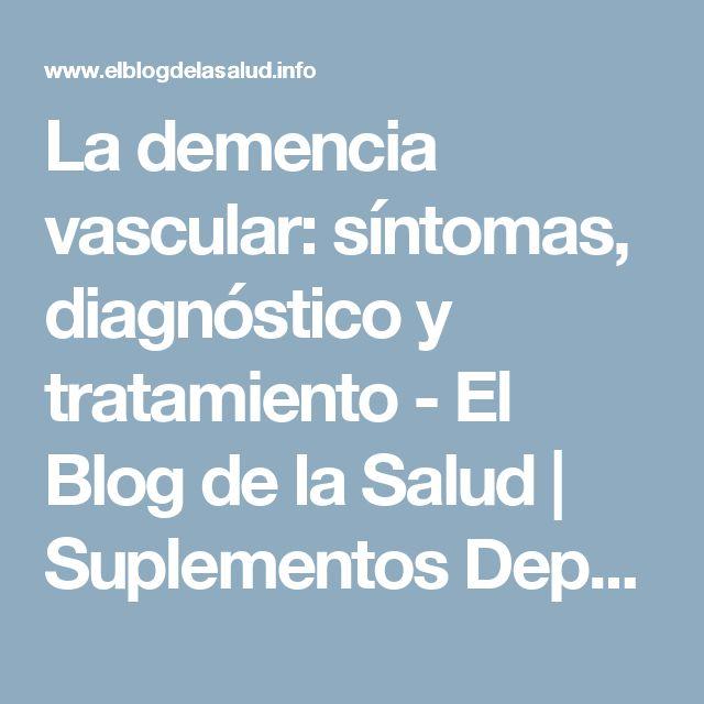 La demencia vascular: síntomas, diagnóstico y tratamiento - El Blog de la Salud | Suplementos Deportivos