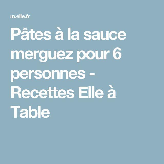 Pâtes à la sauce merguez pour 6 personnes - Recettes Elle à Table
