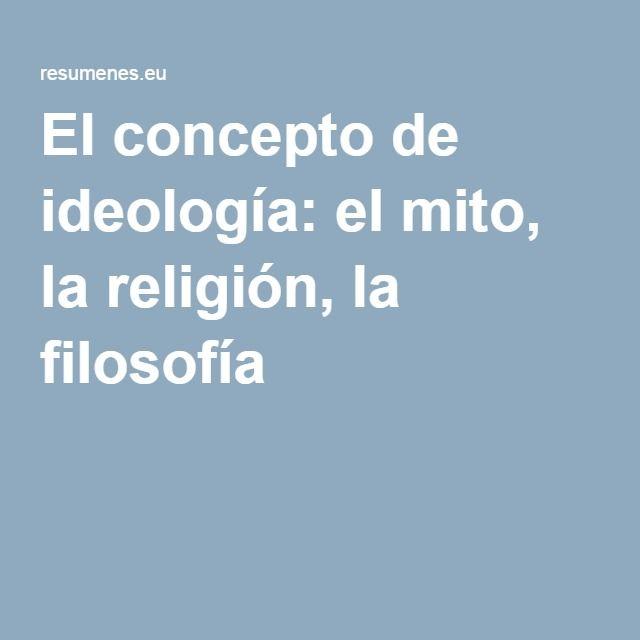 El concepto de ideología: el mito, la religión, la filosofía