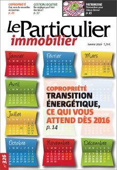 Copropriété : transition énergétique, ce qui vous attend dès 2016. Le Particulier immobilier n° 326 de janvier 2016