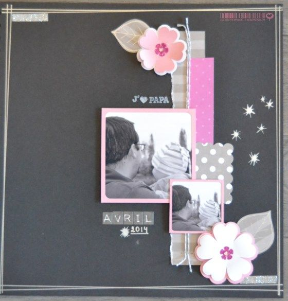 page i love dad scrapbooking day page papa je t 39 aime avril 2014 mes cr ations. Black Bedroom Furniture Sets. Home Design Ideas