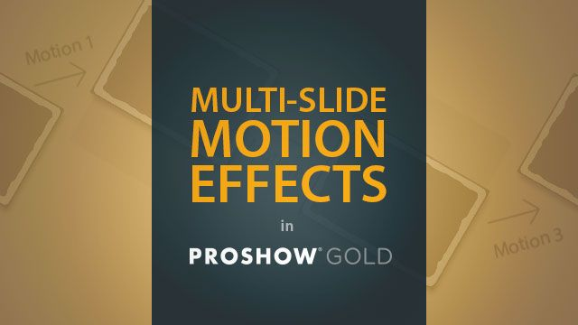 Creative Tip: Multi-Slide Motion Effects in ProShow Gold #proshow