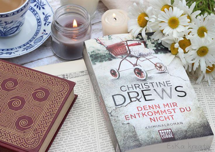 EsKa Kreativ: [All about the books] Christine Drews - Denn mir entkommst du nicht