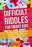 Free Kindle Book -   Difficult Riddles For Smart Kids: 300 Difficult Riddles And Brain Teasers Families Will Love Check more at http://www.free-kindle-books-4u.com/humor-entertainmentfree-difficult-riddles-for-smart-kids-300-difficult-riddles-and-brain-teasers-families-will-love/