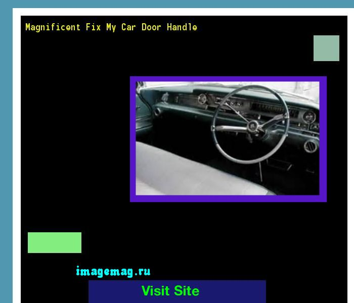 Magnificent Fix My Car Door Handle 101611 - The Best Image Search