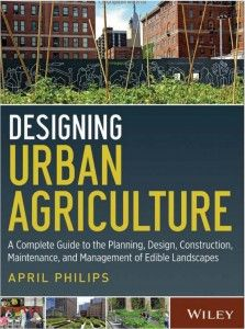 Philips book on Designing Urban Agriculture is part of our library.