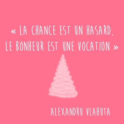 """#CitationDuJour : """" La chance est un hasard, le bonheur est une vocation """". Alexandru Vlahuta"""