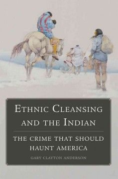 Ethnic cleansing and the Indian : the crime that should haunt America 9th Floor of the Library	E 98 C87 A63 2014