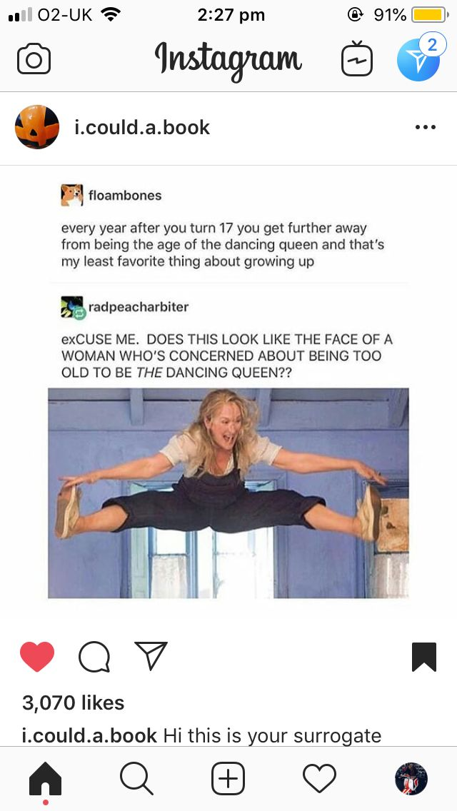 You Can Always Be A Dancing Queen Tumblr Funny Memes Quotes Inside Jokes