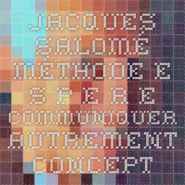 Jacques Salomé - Méthode E.S.P.E.R.E. - Communiquer autrement - Concepts de base