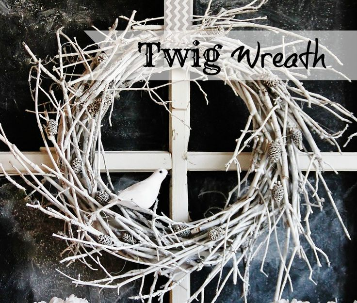 """Twig Wreath from Thistlewood Farm.  Use a 14"""" flat circle (could be foam core) paint it white; cut/break branches into 8 - 10"""" pieces & hot glue to form in layers going clockwise.  Glue small pine cones on.  Spray paint white or leave as is."""