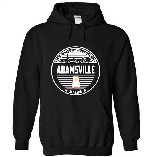 Adamsville Alabama Its Where My Story Begins! Special T - #custom sweatshirt #hoodie sweatshirts. SIMILAR ITEMS => https://www.sunfrog.com/States/Adamsville-Alabama-Its-Where-My-Story-Begins-Special-Tees-2015-8868-Black-18733265-Hoodie.html?60505