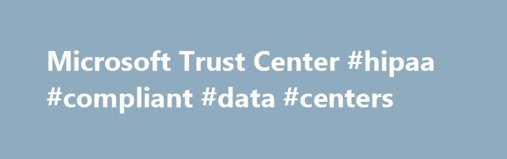 Microsoft Trust Center #hipaa #compliant #data #centers http://minnesota.remmont.com/microsoft-trust-center-hipaa-compliant-data-centers/  # HIPAA and the HITECH Act The Health Insurance Portability and Accountability Act (HIPAA) is a US healthcare law that establishes requirements for the use, disclosure, and safeguarding of individually identifiable health information. It applies to covered entities—doctors' offices, hospitals, health insurers, and other healthcare companies—with access to…