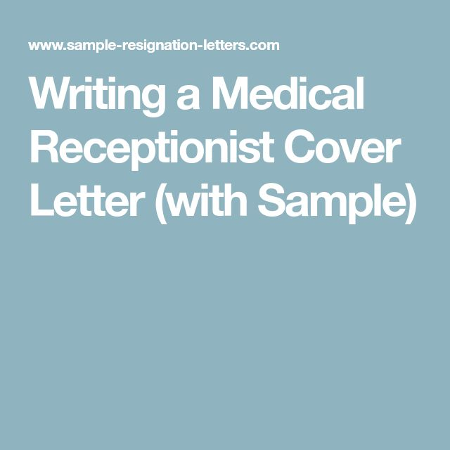 Writing a Medical Receptionist Cover Letter (with Sample)