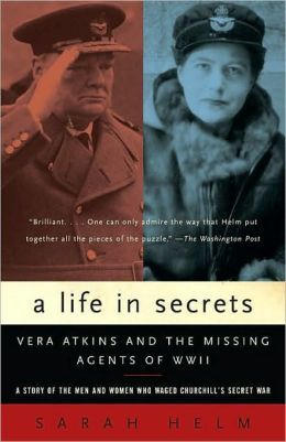Life in Secrets: Vera Atkins and the Missing Agents of WWII