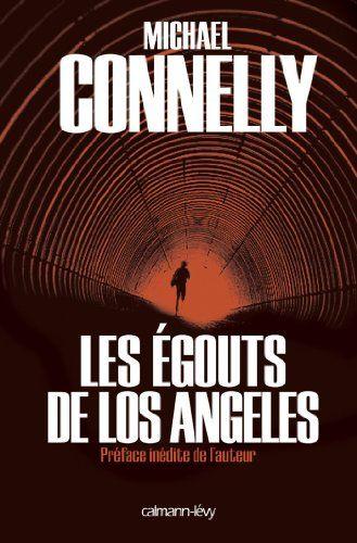 Les Egouts de Los Angeles (Cal-Lévy- R. Pépin) eBook: Michael Connelly: Amazon.fr: Livres