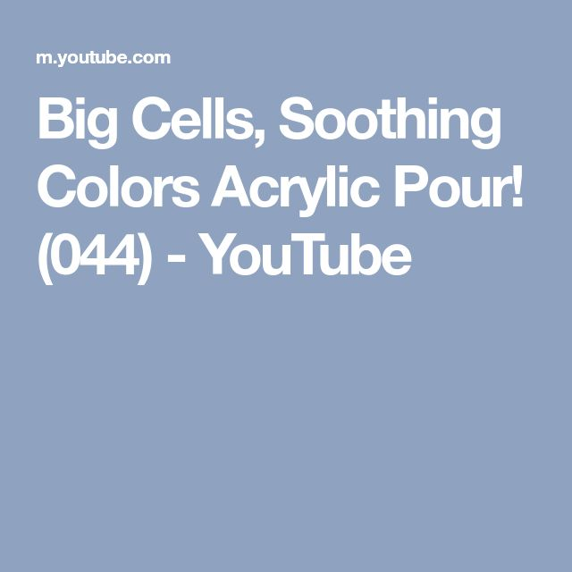 Big Cells, Soothing Colors Acrylic Pour! (044) - YouTube