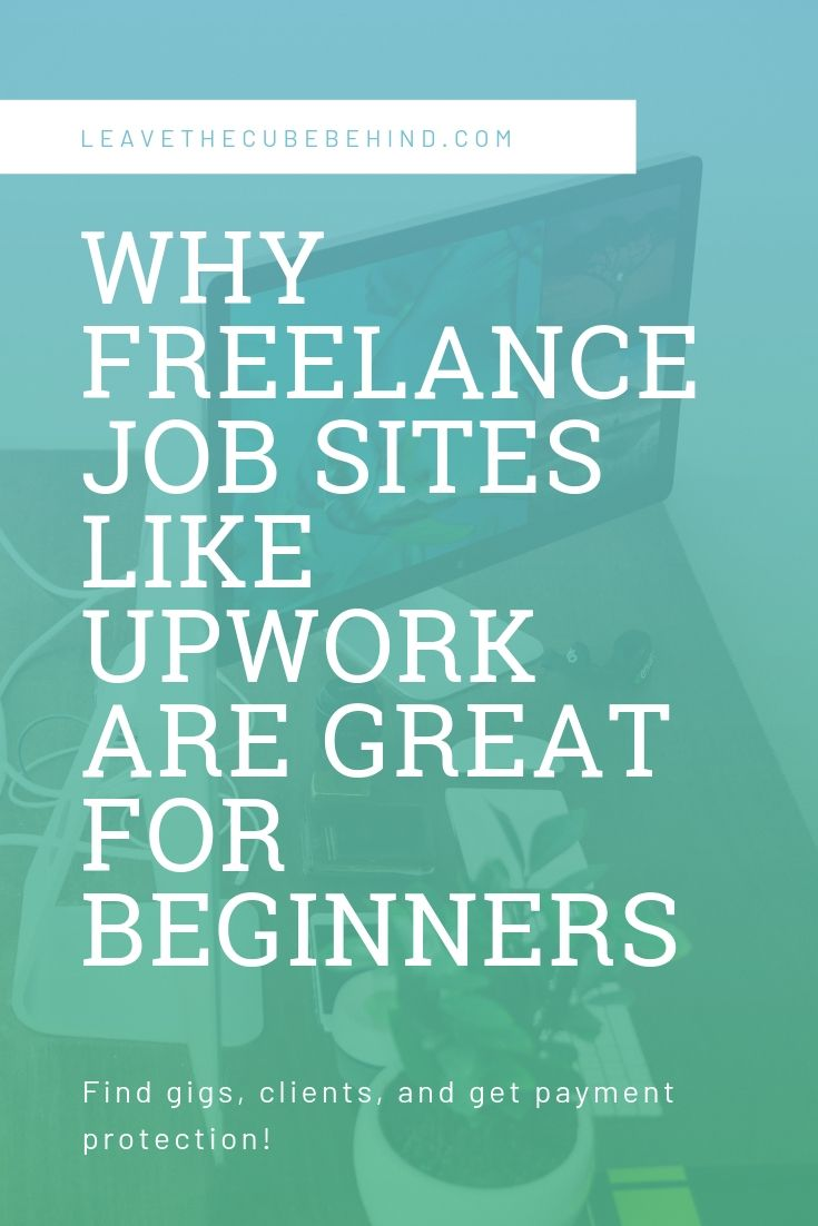 Why Freelance Job Sites Like Upwork Are Great For Beginners Freelancing Jobs Upwork Freelance