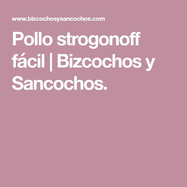 Pollo strogonoff fácil | Bizcochos y Sancochos.