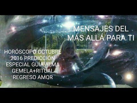 HOROSCOPO OCTUBRE 2016 PREDICCION ESPECIAL GUIA ALMA GEMELA + RITUAL REGRESO AMOR - YouTube