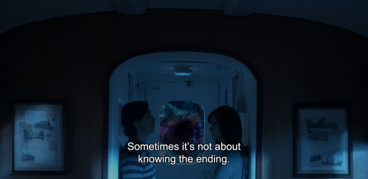 "― Comet (2014)""Sometimes it's not about knowing the ending."""