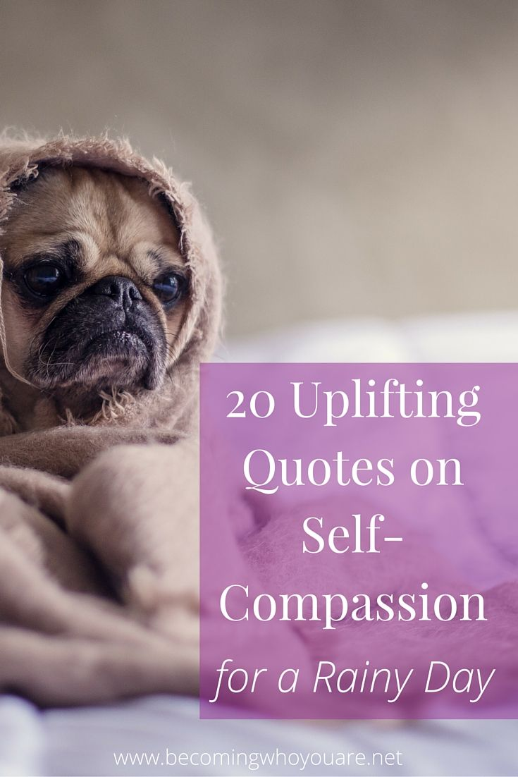 Need a quick dose of self-kindness and self-care? Click the image to get 20 quotes on self-compassion for a rainy day via @hannahbraime >>> | www.becomingwhoyouare.net