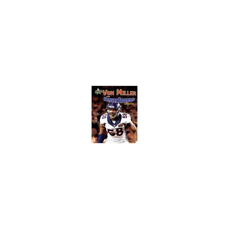 Von Miller and the Denver Broncos : Super Bowl 50 (Library) (Jr. Jim Buckley)