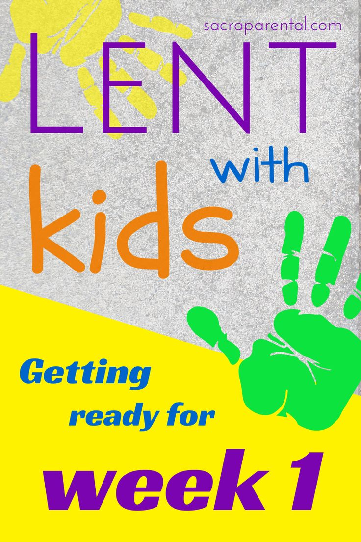 Week 1 starts this week! Ash Wednesday is March 5, so have a look at easy prep for Lent at home.
