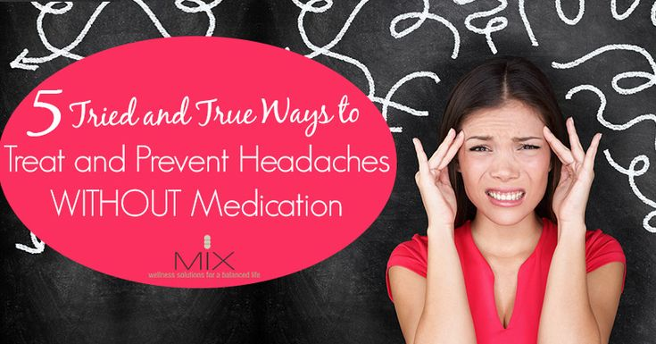 5 Tried & True Ways to Prevent & Treat Headaches WITHOUT Medication {Part 1}