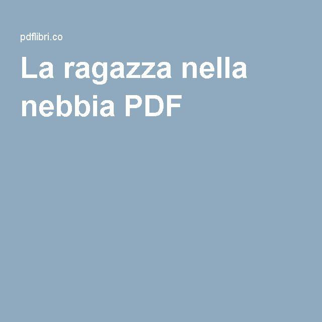 La Ragazza Nella Nebbia PDF Epub Download Gratis Libro Ebook