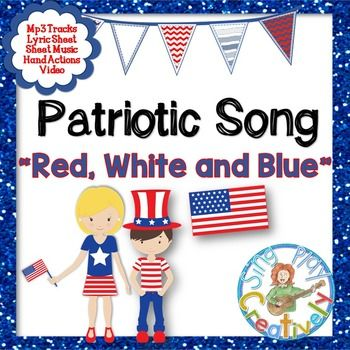 "Patriotic Song ""Red, White and Blue"" Unison Video Sing-a-long & Mp3 Tracks - Sing a patriotic song to learn about the colors in the American Flag using the sing-a-long video, sheet music and lyrics posters. Hand actions, Mp3 Vocal and Accompaniment tracks included."