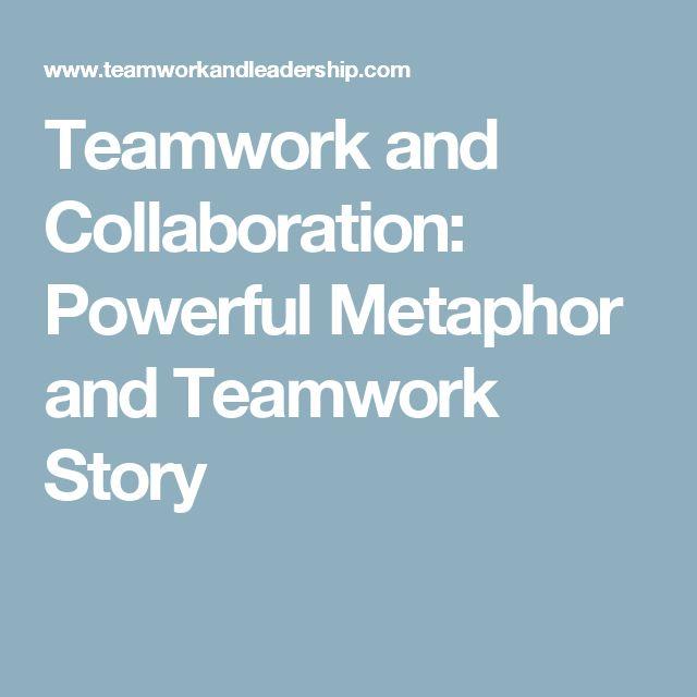 Teamwork and Collaboration: Powerful Metaphor and Teamwork ...