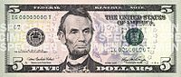 Here is Mr. Lincoln on the $5 bill. How many $1 bills does it take to equal a $5 bill? How many quarters? How many pennies (too many!)