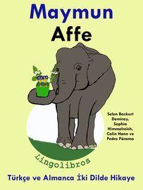 Türkçe ve Almanca İki Dilde Hikaye: Maymun - Affe - Almanca Öğrenme Serisi…