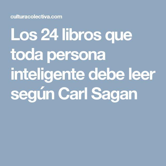 Los 24 libros que toda persona inteligente debe leer según Carl Sagan