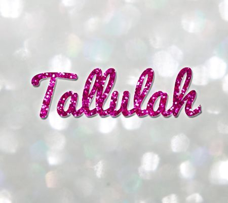 All about the name Tallulah - Baby Names
