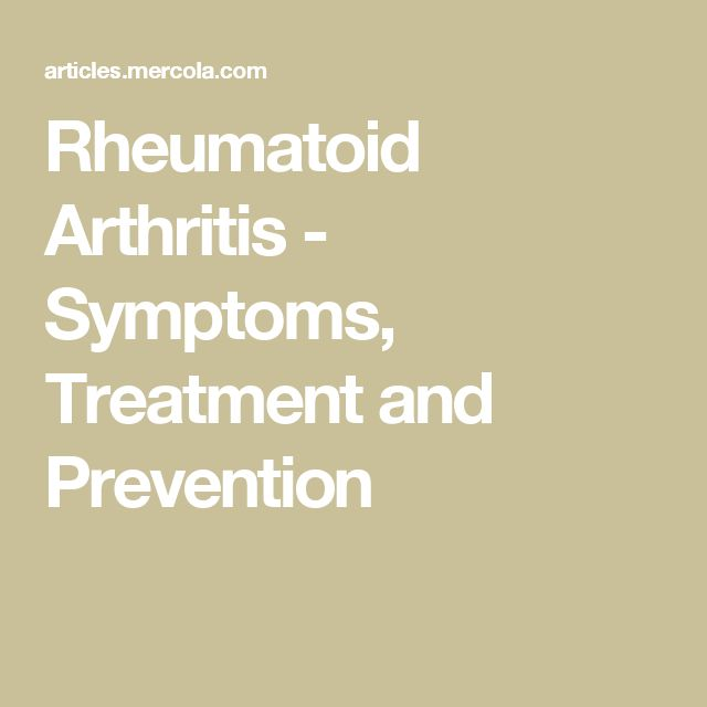 Rheumatoid Arthritis - Symptoms, Treatment and Prevention
